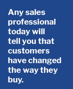 customers have changed the way they buy